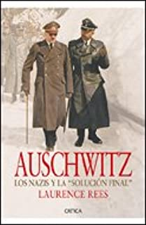 Auschwitz: Los nazis y la «Solución final» Memoria Crítica: Amazon.es: Rees, Laurence: Libros