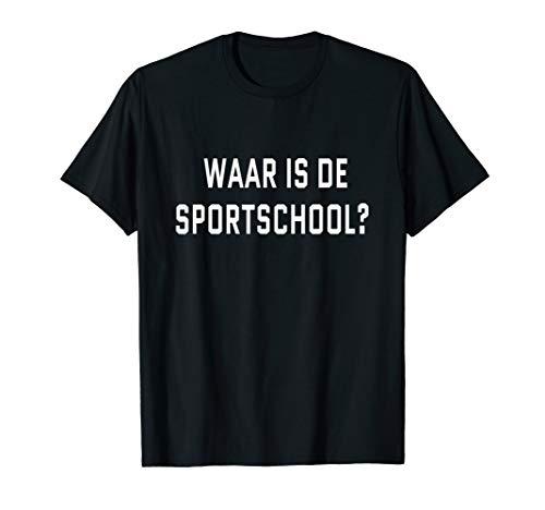 Wo ist das Fitnessstudio? Niederländische Sprache Lustig T-Shirt