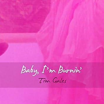 Baby, I'm Burnin'