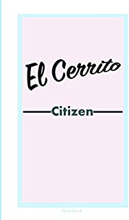 Fancy Journal for El Cerrito Citizen -  Notebook, Perfect Friendship gift: Lined Notebook / Journal Gift, 100 Pages, 6x9, ...