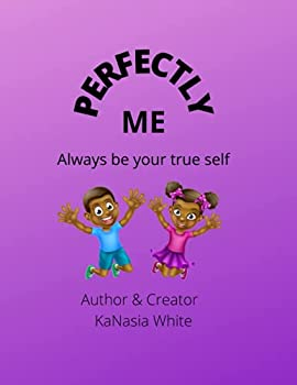 Perfectly Me  ALWAYS BE YOUR TRUE SELF