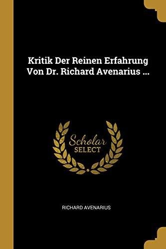 Kritik Der Reinen Erfahrung Von Dr. Richard Avenarius ... (German Edition)