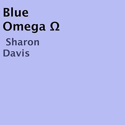 Blue Omega Ω Audiobook By Sharon Davis cover art