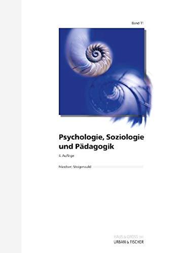 Psychologie, Soziologie und Pädagogik: WEISSE REIHE Band 11