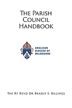 Parish Council Handbook: for old and new members by [Rt Revd Dr Bradly  S Billings]