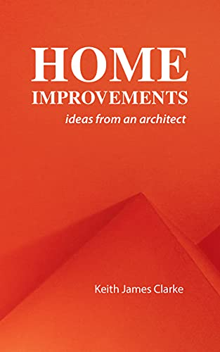 Home Improvements: ideas from an architect (English Edition)