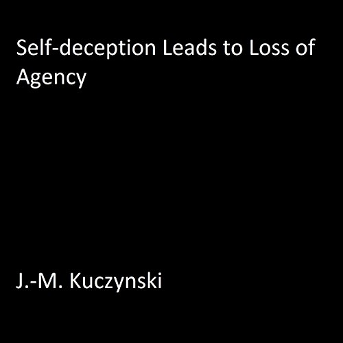 Self-Deception Leads to Loss of Agency audiobook cover art