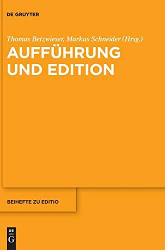 Aufführung und Edition (editio / Beihefte, Band 46)