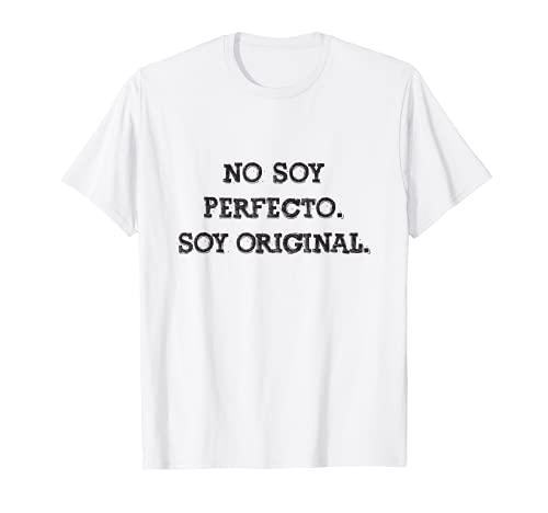 No soy perfecto Soy original Frase Divertida Mensaje Hombre Camiseta