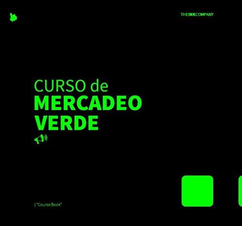 """Curso de MERCADEO VERDE: Green Marketing """"Course Book"""" (Spanish Edition)"""