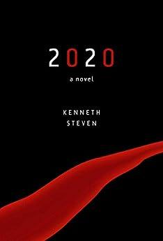 2020: A Novel by [Kenneth Steven]