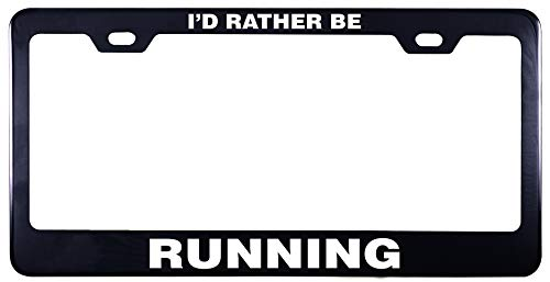 Printtoo Black I'd Rather Be Running License Plate Frame 2 Holes Stainless Steel Vinyl Cut Letters Frame-12 x 6 Inches