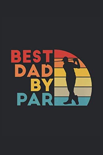 Best dad by par: Golf, Golfer Notizbuch. Ein Taschenbuch A5 mit 108 karierte Seiten. Ein Motiv für die gern golfen, Golfspieler, Golfer, Youngtimer und Oldtimer.