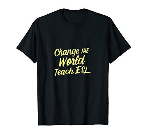 Change the World Teach ESL Cute Teacher Geschenke T-Shirt