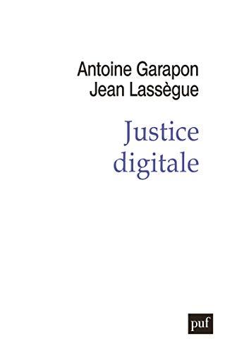 Justice digitale. Révolution graphique et rupture anthropologique