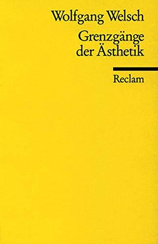 Grenzgänge der Ästhetik (Reclams Universal-Bibliothek)