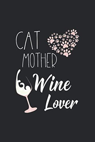 Cat Mother Wine Lover Heart Full Of Paws Cat Mom-K1: Notebook Journal