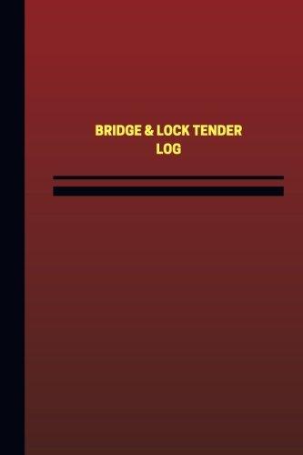 Bridge & Lock Tender Log (Logbook, Journal - 124 pages, 6 x 9 inches): Bridge & Lock Tender Logbook