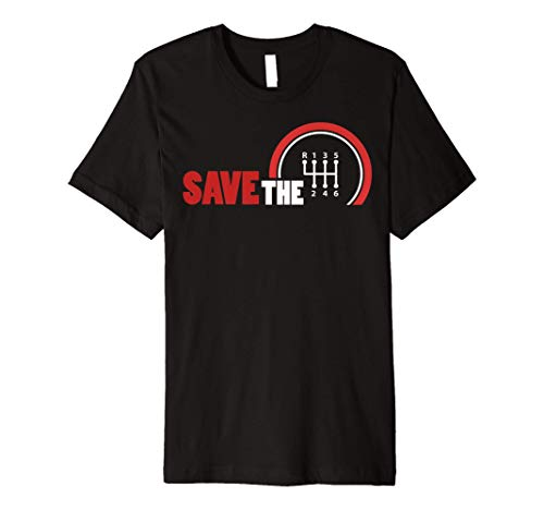 Save The Stick Shirt | Manual Transmission Three Pedals Gift