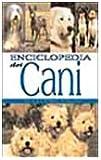 Enciclopedia dei cani. Ediz. illustrata