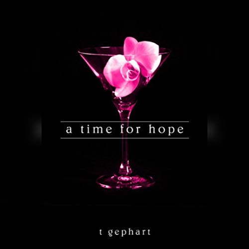 A Time for Hope Audiobook By T. Gephart cover art