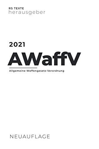 AWaffV 2021: Allgemeine Waffengesetz-Verordnung I Waffenrecht