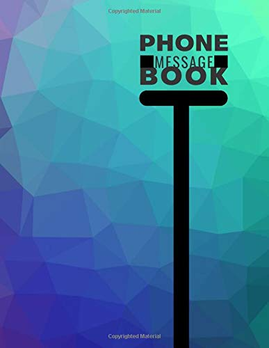 Phone Message Book: Phone Message Log Book, Record messages, Follow Up, Telephone Memo Notebook, For Receptionists, Household, Offices, Business, ... with 110 Pages. (Phone Call logs, Band 31)