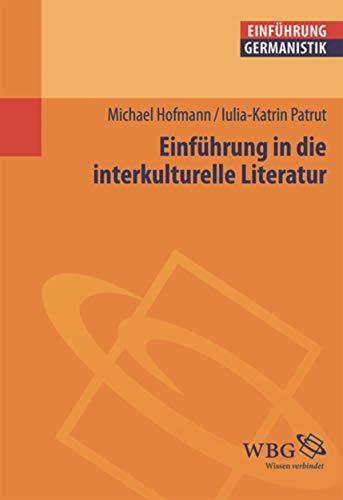 Einführung in die interkulturelle Literatur (Germanistik kompakt)
