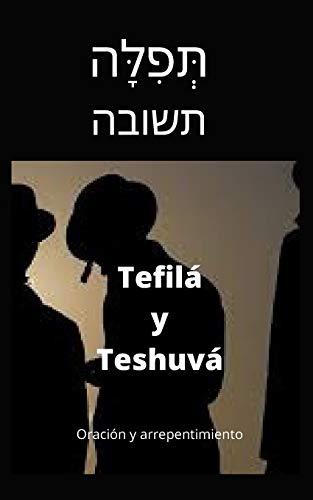 Tefilá y Teshuvá: Oración y arrepentimiento