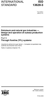 ISO 13628-3:2000, Petroleum and natural gas industries -- Design and operation of subsea production systems -- Part 3: Through flowline (TFL) systems