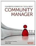 Community Manager. Conviértete en experto en  ' Social Media ' (Títulos Especiales)