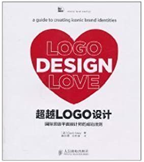 LOGO Design Love: A Guide to Creating Iconic Brand Identities by AI LEI (David Airey) (1991-05-03)