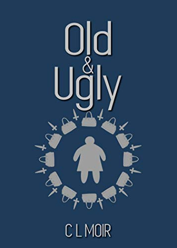 Old and Ugly by [C L  Moir, Owen Lawrence]