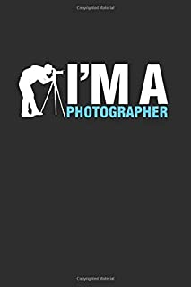 I'm a Photographer: Cool Animated Design For Photographer Camera Man Picture taking Photography Lover Notebook Composition...
