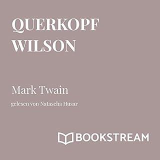 Querkopf Wilson                   Autor:                                                                                                                                 Mark Twain                               Sprecher:                                                                                                                                 Natascha Husar                      Spieldauer: 5 Std. und 40 Min.     Noch nicht bewertet     Gesamt 0,0
