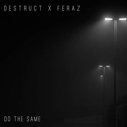 Destruct & Feraz