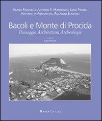Bacoli e monte di procida. Paesaggio architettura archeologia. Ediz. multilingue