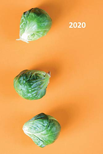 2020: Brussel sprouts Charming Planner Calendar Organizer Daily Weekly Monthly Student for notes on simple vegetarian recipes for college students