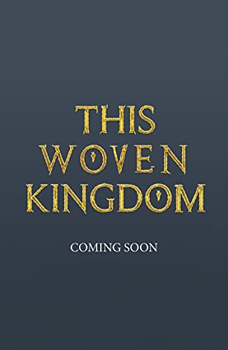 This Woven Kingdom: the brand new fantasy series from the bestselling author of Shatter Me