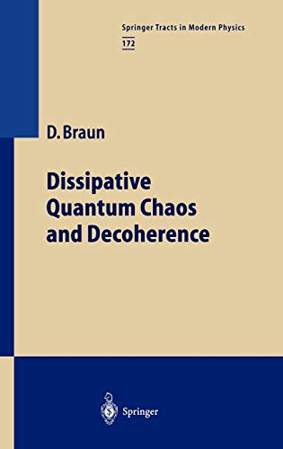 Dissipative Quantum Chaos and Decoherence (Springer Tracts in Modern Physics (172), Band 172)