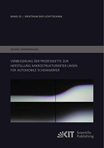 Verbesserung der Prozesskette zur Herstellung mikrostrukturierter Linsen für automobile Scheinwerfer (Spektrum der Lichttechnik / Karlsruher Institut für Technologie (KIT), Lichttechnisches Institut)