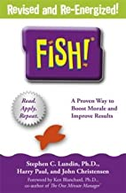 Fish!: A Remarkable Way to Boost Morale and Improve Results by C. Lundin. Stephen ( 2002 ) Paperback