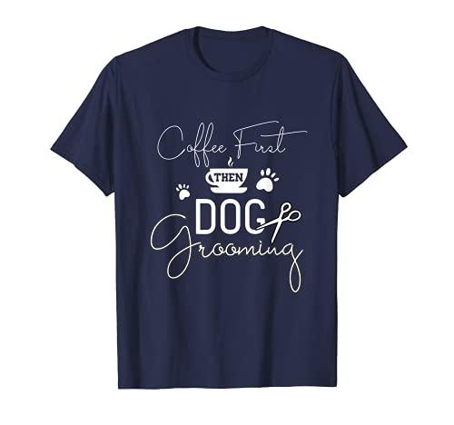 Aseo de perro para el cuidado de las mascotas de la cafetera, disfraz de peluquera Camiseta