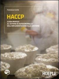 HACCP. Guida pratica al sistema di autocontrollo dall'implementazione alla gestione