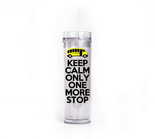 Bus Driver Appreciation Tumbler, Keep Calm Only One More Stop, Back to School Bus Driver Gift