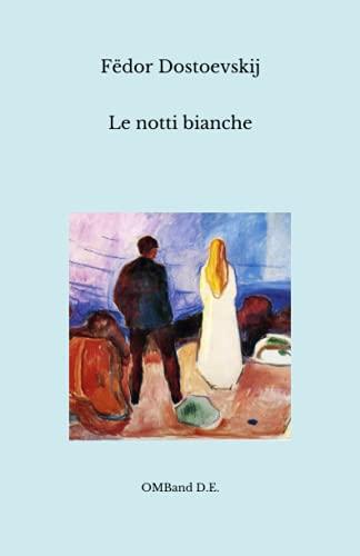 Le notti bianche: Romanzo sentimentale (Edizione integrale)