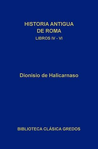 Historia antigua de Roma. Libros IV-VI (Biblioteca Clásica Gredos nº 74) (Spanish Edition)