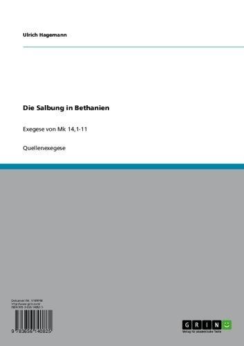 Die Salbung in Bethanien: Exegese von Mk 14,1-11