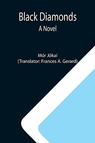 Black Diamonds: A Novel