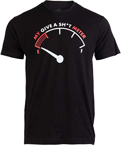 My Give a Sht Meter is Empty | Funny Sarcastic Saying Comment Joke Men T-Shirt-(Adult,3XL) Black